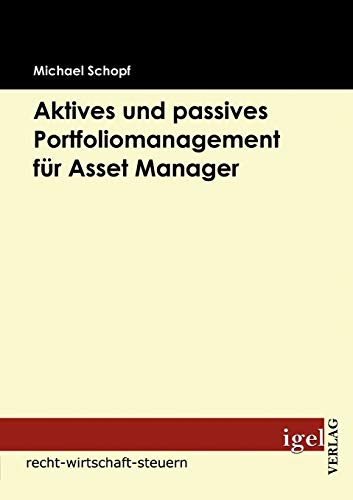 Aktives und passives Portfoliomanagement für Asset Manager: Michael Schopf