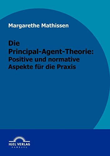 Die Principal-Agent-Theorie: Margarethe Mathissen