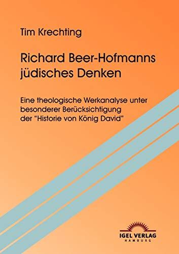 9783868155037: Richard Beer-Hofmanns jüdisches Denken: Eine theologische Werkanalyse unter besonderer Berücksichtigung der