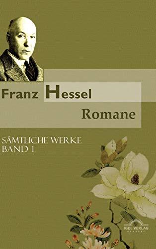 Sämtliche Werke in fünf Bänden 01. Romane: Franz Hessel
