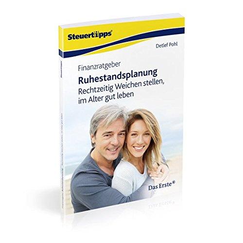 9783868176001: Finanzratgeber Ruhestandsplanung: Rechtzeitig Weichen stellen, im Alter gut leben
