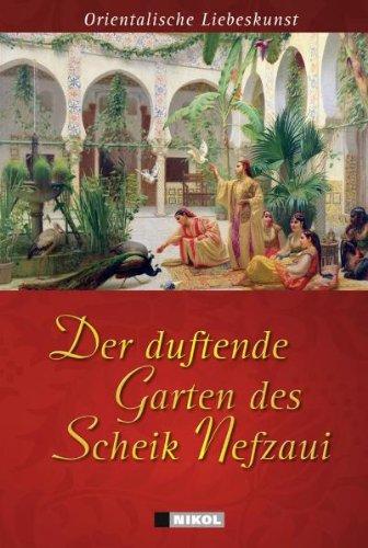 Der duftende Garten des Scheik Nefzaui: Orientalische: Nefzaui, Scheik