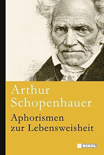 Schopenhauer, A: Aphorismen zur Lebensweisheit - Schopenhauer, Arthur
