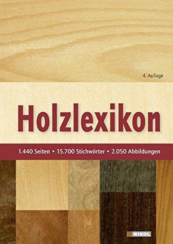 Holzlexikon: Das Standardwerk fur die Holz- und Forstwirtschaft