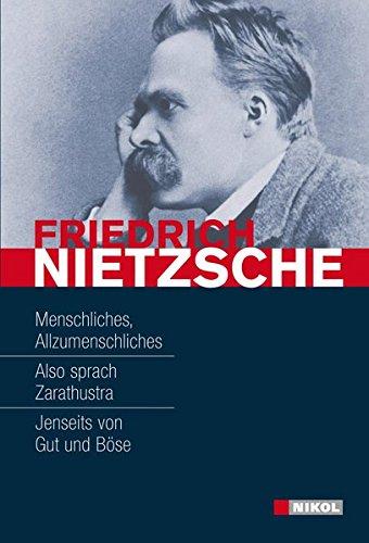 9783868200980: Friedrich Nietzsche: Hauptwerke: Menschliches-Allzumenschliches, Also sprach Zarathustra, Jenseits von Gut und B�se