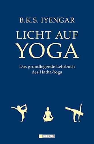 9783868201758: Licht auf Yoga: Das grundlegende Lehrbuch des Hatha-Yoga