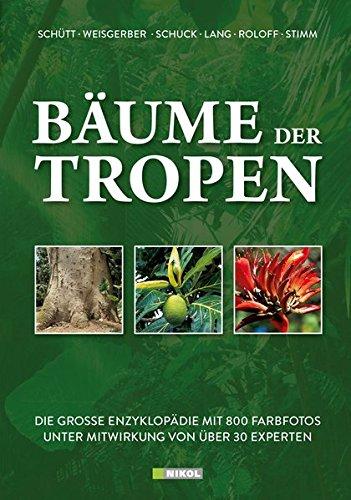 9783868202311: Bäume der Tropen: Die grosse Enzyklopädie mit über 800 Farbfotos unter Mitwirkung von über 30 Experten
