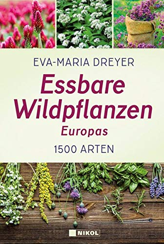 9783868205770: Essbare Wildpflanzen Europas: 1500 Arten