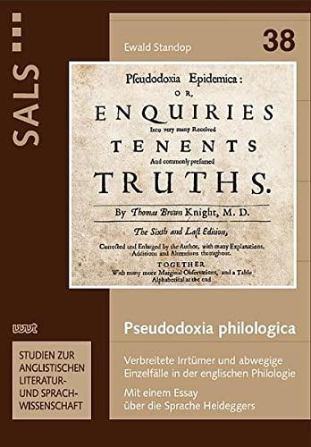 9783868213218: Pseudodoxia philologica: Verbreitete Irrtümer und abwegige Einzelfälle in der englischen Philologie. Mit einem Essay über die Sprache Heideggers