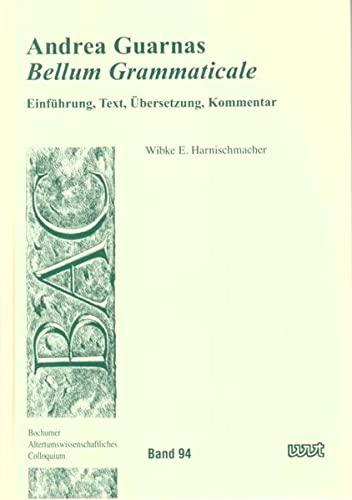 Andrea Guarnas 'Bellum Grammaticale': Wibke E. Harnischmacher