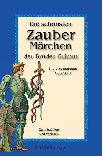 9783868260199: Die schönsten Zaubermärchen der Brüder Grimm