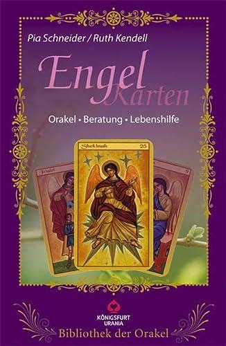 Engel Karten - Orakel, Beratung, Lebenshilfe - Schneider, Pia / Kendell, Ruth