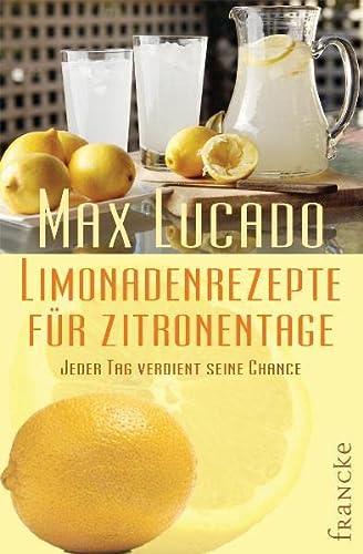 Limonadenrezepte für Zitronentage (9783868270327) by Max Lucado
