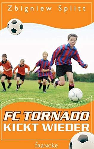 9783868270525: FC Tornado kickt wieder