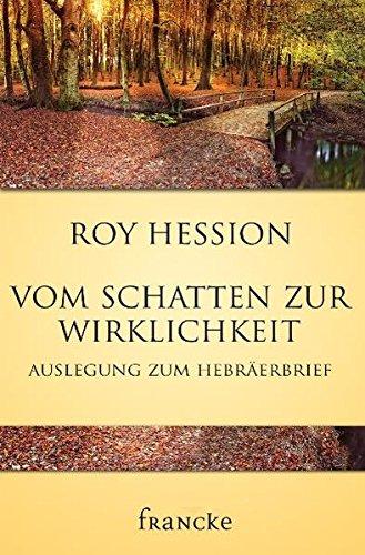 9783868270839: Vom Schatten zur Wirklichkeit: Auslegung zum Hebr�erbrief
