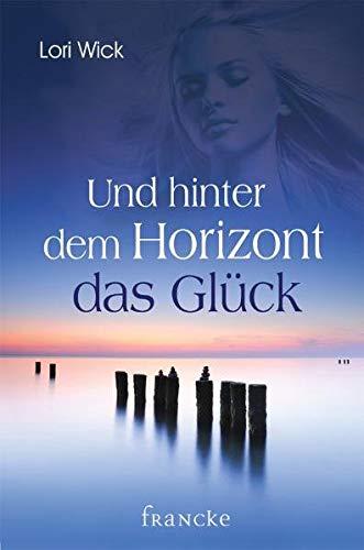 Und hinter dem Horizont das Glück (3868272151) by Lori Wick