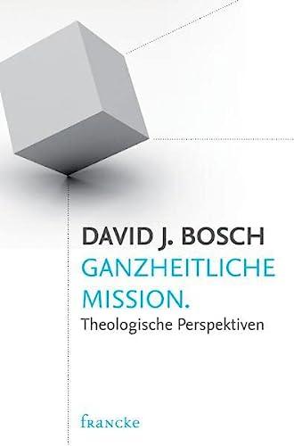 9783868272444: Ganzheitliche Mission: Theologische Perspektiven