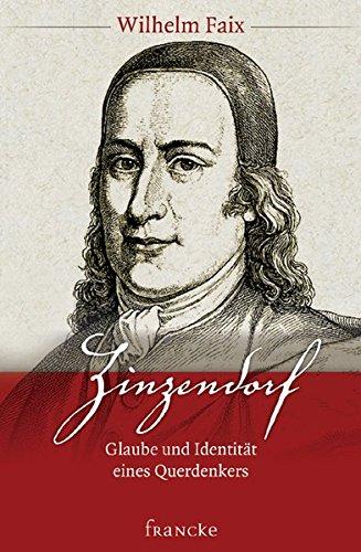 9783868273397: Zinzendorf - Glaube und Identit�t eines Querdenkers