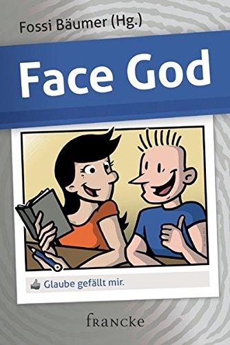9783868273809: Face God: Glaube gefällt mir