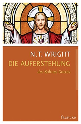 Die Auferstehung des Sohnes Gottes: N. T. Wright