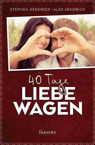 9783868276886: 40 Tage Liebe wagen