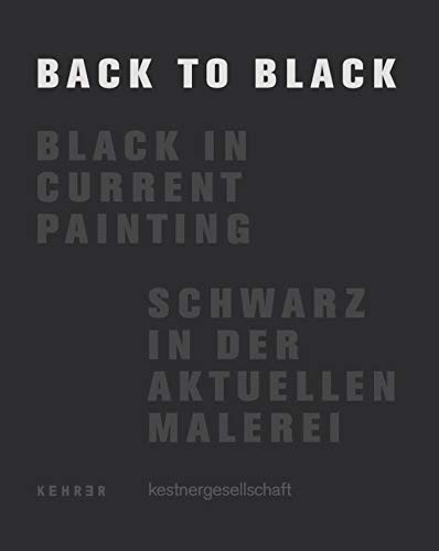 9783868280104: Back To Black: Black in Current Painting
