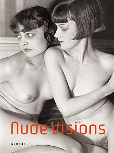 Nude Visions: 160 Years of Nude Photography