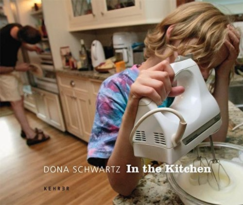 In the Kitchen: Schwartz, Dona & Alison Nordstrom & Marion Winik