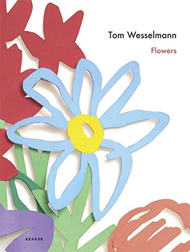 Tom Wesselmann: Flowers