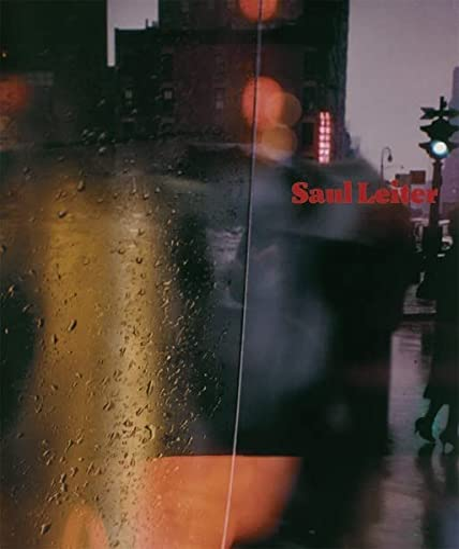 Saul Leiter (9783868282580) by Vince Aletti; Adam Harrison Levy; Carrie Springer; Margit Erb; Rolf Nobel; Ulrich Rüter