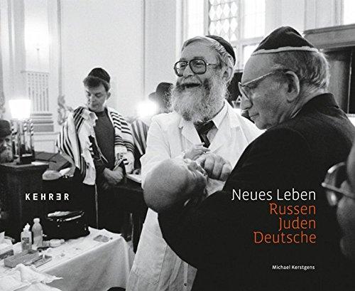9783868282771: Michael Kerstgens - Neues Leben: Russen - Juden - Deutsche