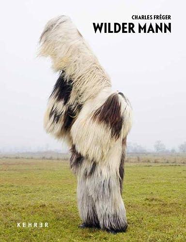 9783868282955: Charles Fr�ger - Wilder Mann