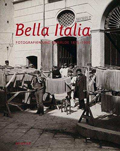 9783868283167: Bella Italia: Fotografien / Gem�lde 1815 -1900