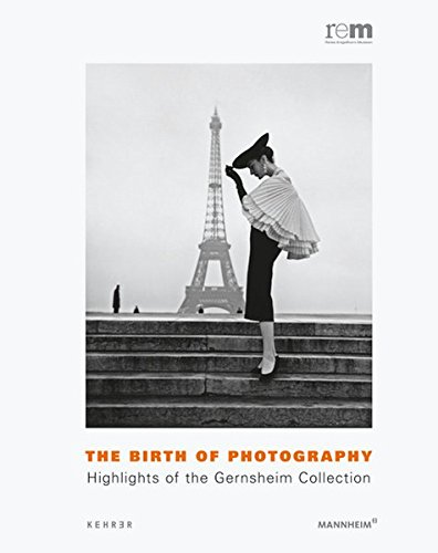 9783868283303: The Birth of Photography: Highlights of the Gernsheim Collection