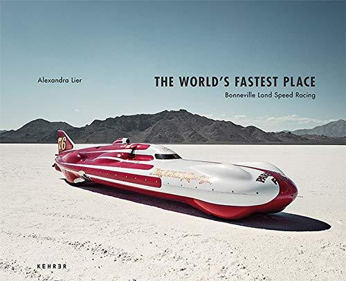 The World's Fastest Place: Bonneville Landspeed Racing: Alexandra Lier