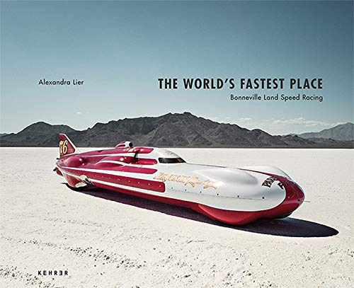 The World's Fastest Place: Bonneville Landspeed Racing (Hardcover)