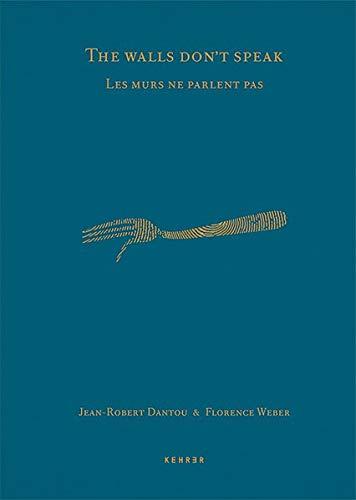 9783868286502: Jean-Robert Dantou / Florence Weber: The Walls don´t speak
