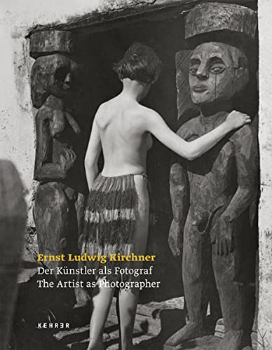 Ernst Ludwig Kirchner - The Artist as Photographer (Hardcover)