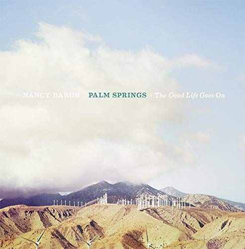 Palm Springs - The Good Life Goes on (Hardcover)
