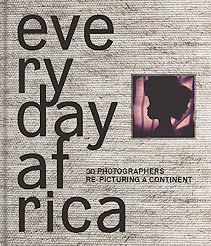 9783868287318: Everyday Africa: 30 Photographers Re-Picturing a Continent