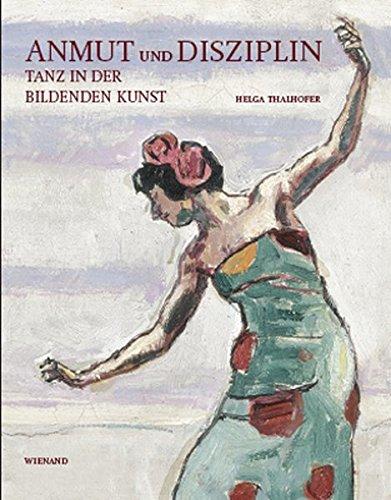 Tanz in der Bildenden Kunst: Anmut und: Helga Thalhofer