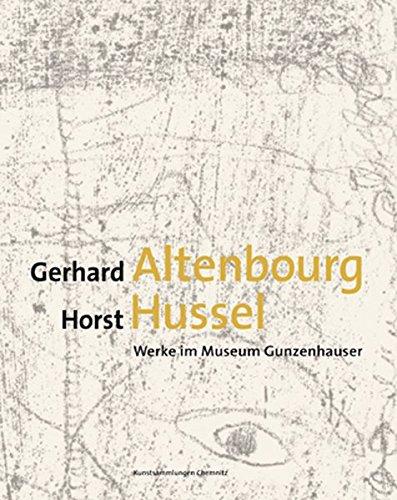 9783868320138: Gerhard Altenbourg - Horst Hussel: Werke im Museum Gunzenhauser