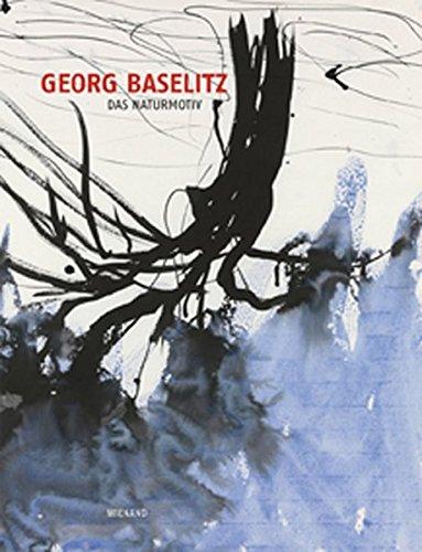 9783868320954: Georg Baselitz: Das Naturmotiv