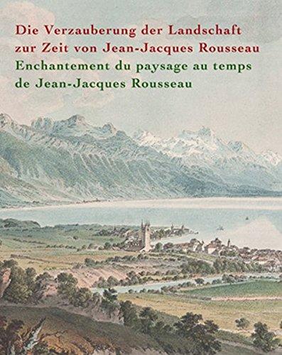 9783868321104: Die Verzauberung der Landschaft zur Zeit von Jean-Jacques Rousseau