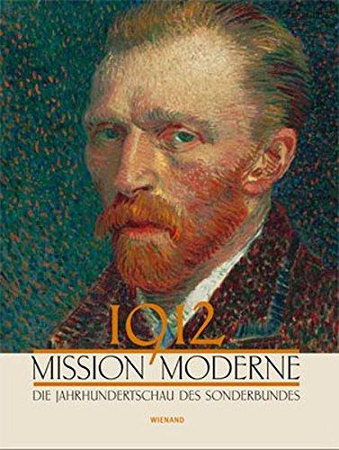 1912 Mission Moderne. Katalog zur Gedächtnis-Ausstellung in Köln.: Schaefer, Barbara (...