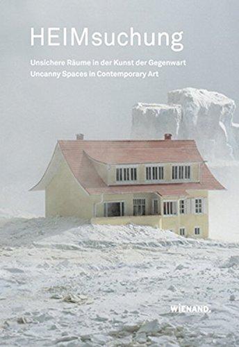 9783868321609: Heimsuchung: Unsichere Raume in Der Kunst Der Gegenwart / Uncanny Spaces in Contemporary Art