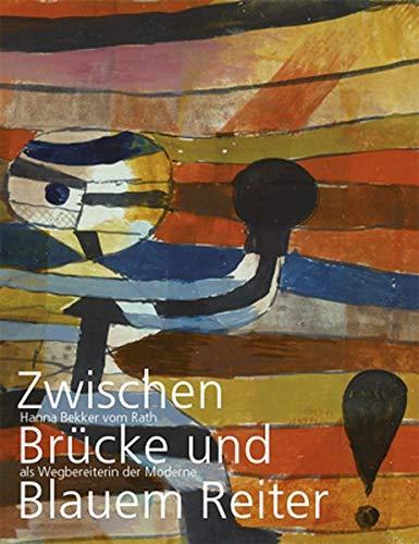 Zwischen Brücke und Blauem Reiter: Hanna Bekker vom Rath als Wegbereiterin der Moderne - Museum Wiesbaden