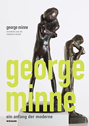 George Minne - ein Anfang der Moderne: Minne: