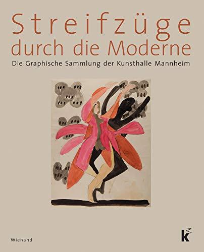 9783868322576: Streifzüge durch die Moderne: Die Graphische Sammlung der Kunsthalle Mannheim