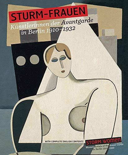 STURM-FRAUEN. Künstlerinnen der Avantgarde in Berlin 1910-1932.: Katalogbuch, Schirn ...